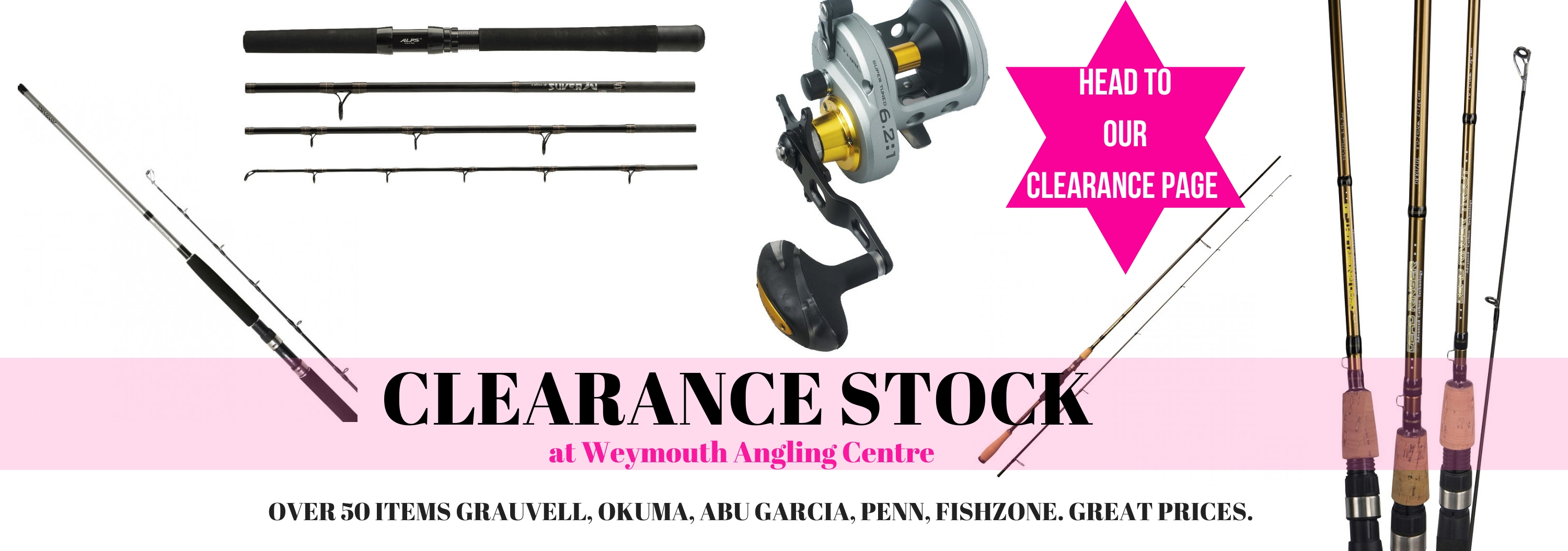 Clearance range over 50 products reels, rods, clothing etc.